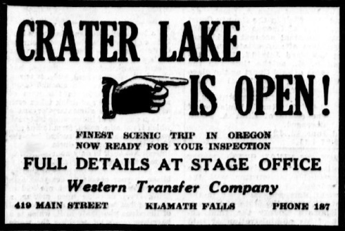 Image of a hand pointing to text that reads: Crater Lake is Open! Finest scenic trip in Oregon now ready for you inspection. Full details at stage office. Western Transfer Company. 419 Main Street, Klamath falls, phone 187