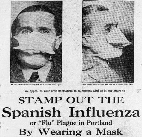 """Image of a man wearing a medical mask with text that reads, """"We appeal to your civis patriotism to cooperate with us in our efforts to stamp out the Spanish Influenza or 'Flu' plague in Portland by wearing a mask."""""""