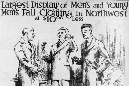 """Advertisement depicting three men in suits reads, """"Largest Display of Men's and Young Men's Fall Clothing in Northwest at $10.00 or less"""""""