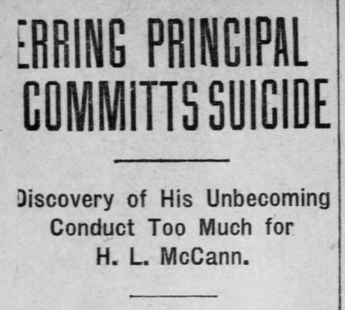 Erring Principal Committs Suicide. Discovery of His Unbecoming Conduct Too Much for H.L. McCann.