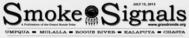 "Smoke Signals masthead features the title, Smoke Signals, in bold, followed by text that reads: ""A publication of the Grand Ronde Tribe, www.grandronde.org. Umpqua, Molalla, Rogue River, Kalapuya, Chasta"